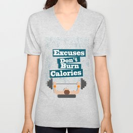 Excuses don't burn calories Gym Fitness Daily Motivating Quotes Unisex V-Neck