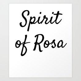Spirit of Rosa Art Print
