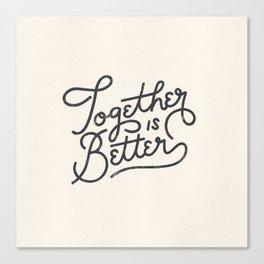 Better Together Light Canvas Print