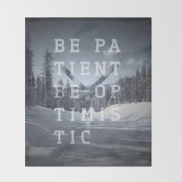 Be patient. Be optimistic. A PSA for stressed creatives. Throw Blanket