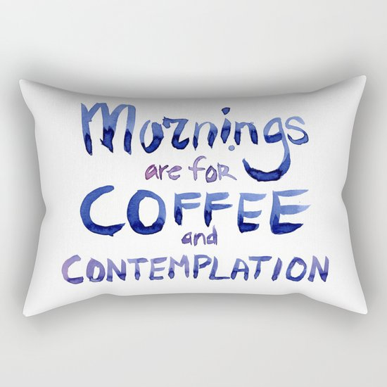 Mornings are for Coffee and Contemplation Stranger Things Quote Rectangular Pillow