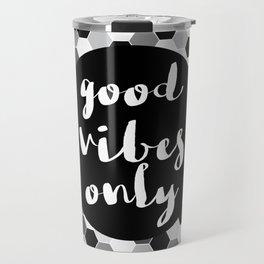 Good Vibes Only - Hexagon Travel Mug