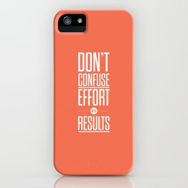 Lab No. 4 - Don't confuse effort with results Inspirational and Motivational Quotes Poster iPhone Case