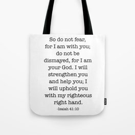 Do not fear that for I am with you Tote Bag