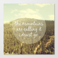 the mountains are calling Canvas Prints featuring The Mountains are Calling by Jillian Audrey