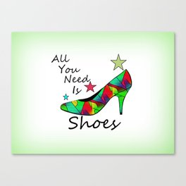 All You Need Is Shoes Canvas Print