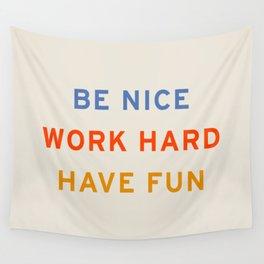 Be Nice, Work Hard, Have Fun | Retro Vintage Bauhaus Typography Wall Tapestry