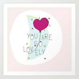 You are so lovely Art Print