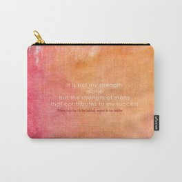 It is Not My Strength Alone... Carry-All Pouch