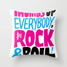Thumbs Up Everybody, For Rock & Roll! Throw Pillow