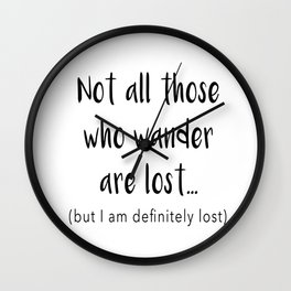 Not All Those Who Wander Quote Wall Clock