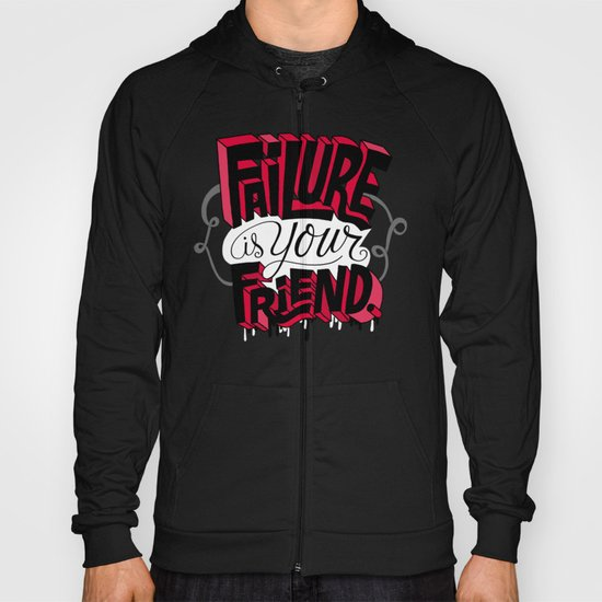 Failure is your Friend Hoody