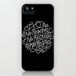 No Reserve, No Retreat, No Regret iPhone Case