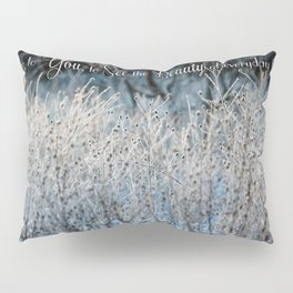 Beauty You See Pillow Sham