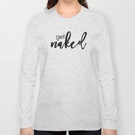 get naked (black) Long Sleeve T-shirt