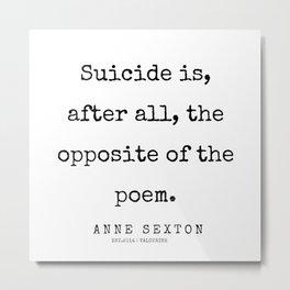 21     200220   Anne Sexton Quotes   Anne Sexton Poems Metal Print