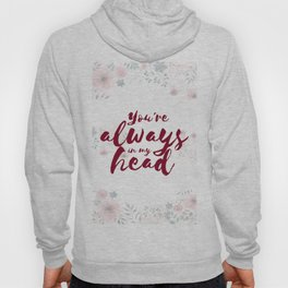 You´re always in my head Hoody