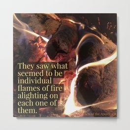 Flames of Fire - Verse Image from Acts of the Apostles 2:3 Metal Print