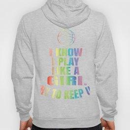 I Know I Play Like A Girl Basketball T Shirt Gift - Keep Up Hoody