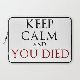 Keep Calm And You Died Laptop Sleeve