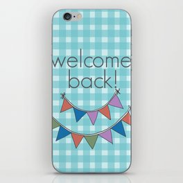 Welcome back! iPhone Skin