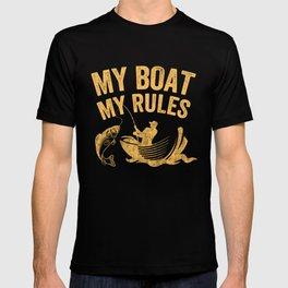 Fishing my boat my rules T-shirt