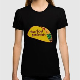 Taco 'bout Perfection T-shirt