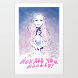 How are you, really? Art Print