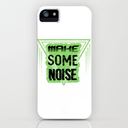Make some noise iPhone Case