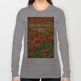 """""""Where Flowers Bloom So Does Hope."""" Long Sleeve T-shirt"""