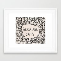 phone Framed Art Prints featuring Because cats by Kitten Rain