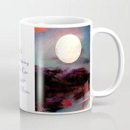 Tonight, I Am Dreaming That We Can Sleep Under The Same Moon. Coffee Mug