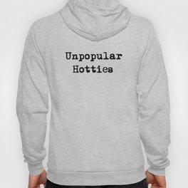 Unpopular Hotties Hoody