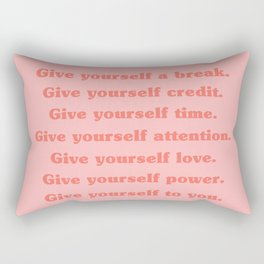 Give Yourself A Break, Credit, Time, Attention, Love, Power | Typography Rectangular Pillow