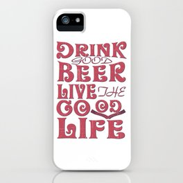 live good - I love beer iPhone Case