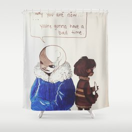 bad time Shower Curtain