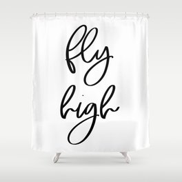 Fly High | Motivational Inspirational Typography Shower Curtain