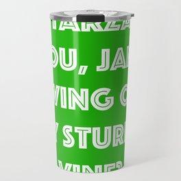 I, Tarzan- You, Jane. Swing on my sturdy vine? Travel Mug