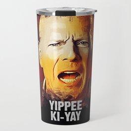 Yippee Ki-Yay - John McClane [DIE HARD] Travel Mug