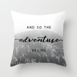 And So The Adventure Begins - Snowy Mountain Throw Pillow