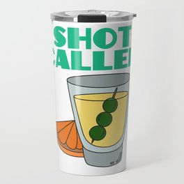 shot caller Shots Party Alcohol trust me Bartender Beer Waiter Liquor Bistro Glass Tequila Travel Mug