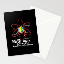 never trust an atom Stationery Cards
