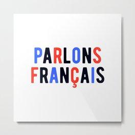 Parlons Francais - French Teacher  Metal Print