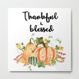 Thankful & Blessed Metal Print