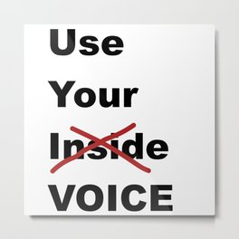 Use Your Voice Metal Print