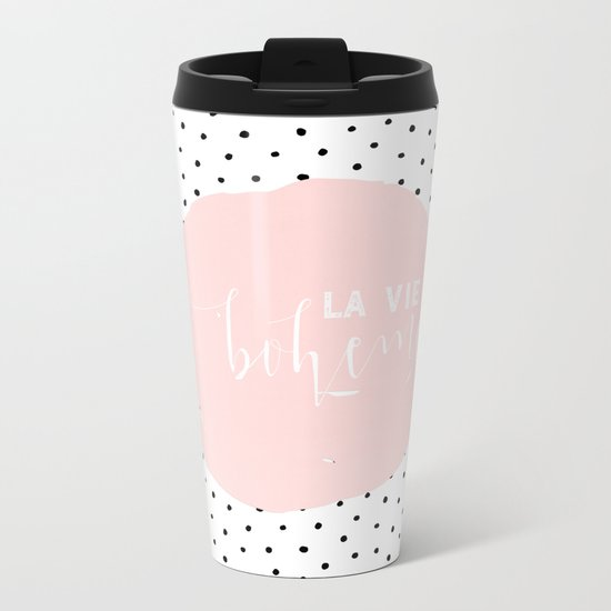 La Vie Boheme ! Black Polkadots on white  and pink Typography on #Society6 Metal Travel Mug