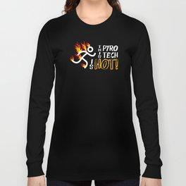 Pyrotechnician Funny Fireworks Gift Hot Pyro Tech Long Sleeve T-shirt
