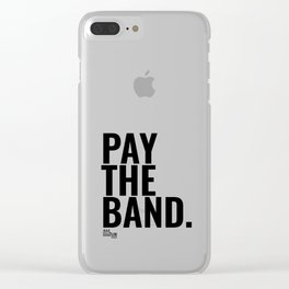 Pay The Band Clear iPhone Case