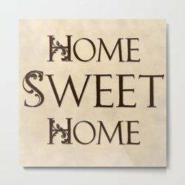 Home Sweet Home - antiqued Metal Print