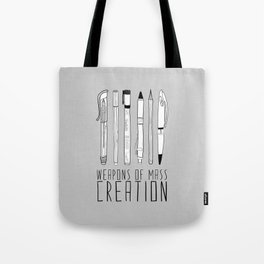 Weapons Of Mass Creation (on grey) Tote Bag